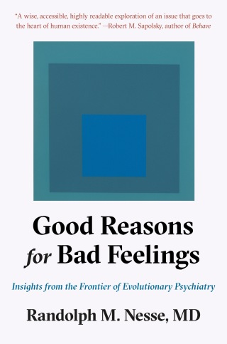 (PDF ebook) Good Reasons for Bad Feelings: Insights from the Frontier of Evolutionary Psychiatry, 1st Edition