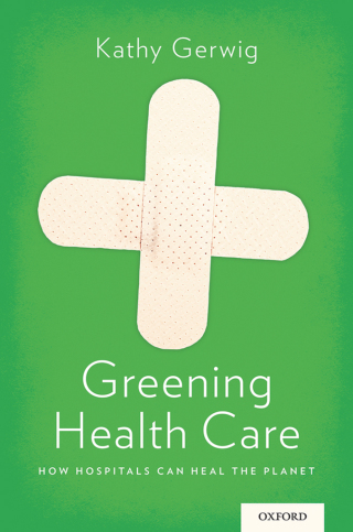 (PDF ebook) Greening Health Care: How Hospitals Can Heal the Planet, 1st Edition