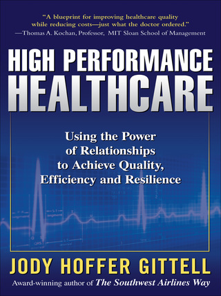 (PDF ebook) High Performance Healthcare: Using the Power of Relationships to Achieve Quality, Efficiency and Resilience, 1st Edition