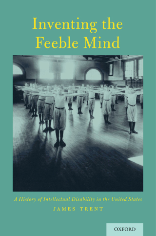(PDF ebook) Inventing the Feeble Mind: A History of Intellectual Disability in the United States, 1st Edition