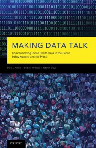 (PDF ebook) Making Data Talk: The Science and Practice of Translating Public Health Research and Surveillance Findings to Policy Makers, the Public, and the Press, 1st Edition