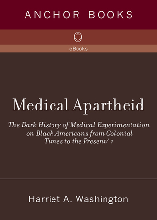 (PDF ebook) Medical Apartheid: The Dark History of Medical Experimentation on Black Americans from Colonial Times to the Present, 1st Edition