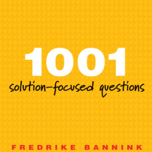 1001 Solution-Focused Questions: Handbook for Solution-Focused Interviewing, 2nd Edition – PDF ebook