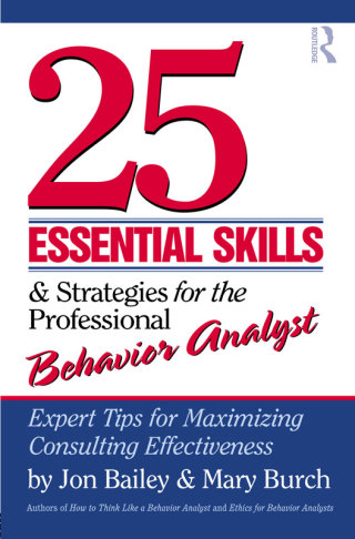 25 Essential Skills and Strategies for the Professional Behavior Analyst: Expert Tips for Maximizing Consulting Effectiveness, 1st Edition – PDF ebook