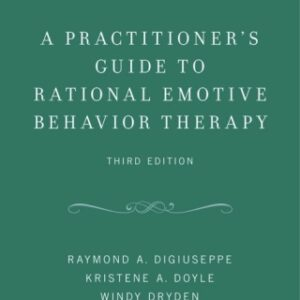 A Practitioner's Guide to Rational Emotive Behavior Therapy, 3rd Edition – PDF ebook