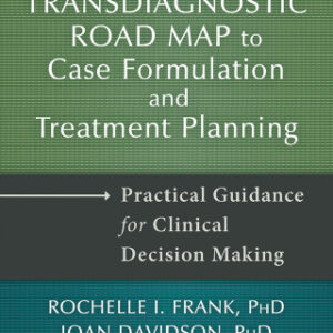 The Transdiagnostic Road Map to Case Formulation and Treatment Planning: Practical Guidance for Clinical Decision Making, 1st Edition – PDF ebook