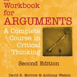 A Workbook for Arguments: A Complete Course in Critical Thinking, 2nd Edition – PDF ebook