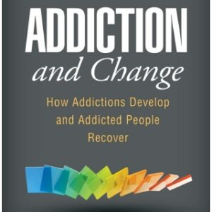 Addiction and Change: How Addictions Develop and Addicted People Recover, 2nd Edition – PDF ebook