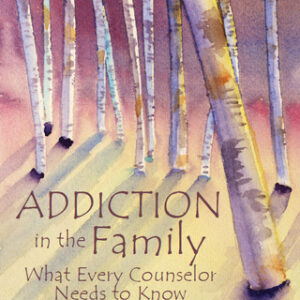 Addiction in the Family: What Every Counselor Needs to Know, 1st Edition – PDF ebook