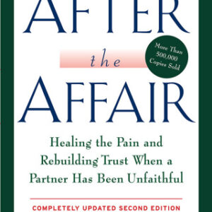 After the Affair: Healing the Pain and Rebuilding Trust When a Partner Has Been Unfaithful, 2nd Edition – PDF ebook