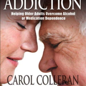 Aging and Addiction: Helping Older Adults Overcome Alcohol or Medication Dependence-A Hazelden Guidebook, 1st Edition – PDF ebook