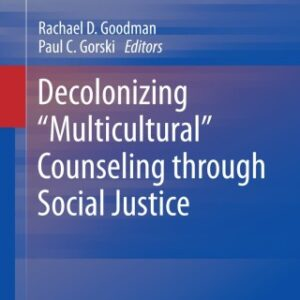 """Decolonizing """"Multicultural"""" Counseling through Social Justice, 1st Edition – PDF ebook"""