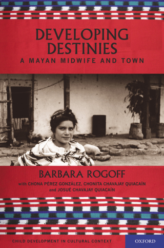 Developing Destinies: A Mayan Midwife and Town, 1st Edition – PDF ebook