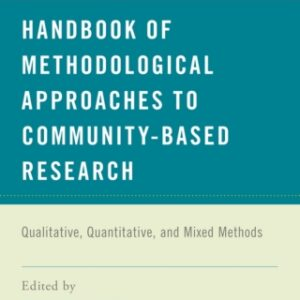 Handbook of Methodological Approaches to Community-Based Research: Qualitative, Quantitative, and Mixed Methods, 1st Edition – PDF ebook