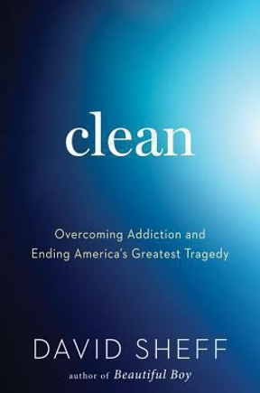 (PDF ebook) Clean: Overcoming Addiction and Ending America's Greatest Tragedy, 1st Edition