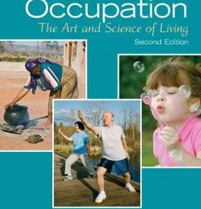 (PDF ebook) Introduction to Occupation: The Art and Science of Living : New Multidisciplinary Perspectives for Understanding Human Occupation as a Central Feature of Individual Experience and Social Organization, 2nd Edition