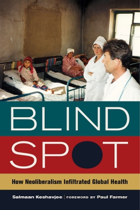 (PDF ebook) Blind Spot: How Neoliberalism Infiltrated Global Health, 1st Edition