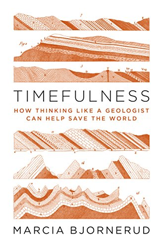 (PDF ebook) – Timefulness, 1st Edition: How Thinking Like a Geologist Can Help Save the World