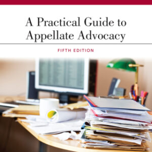 A Practical Guide to Appellate Advocacy