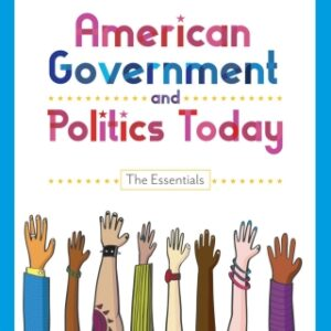 American Government and Politics Today: The Essentials, 20th Edition – PDF ebook*