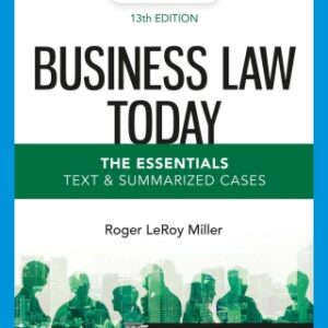 Business Law Today, The Essentials: Text and Summarized Cases, 13th Edition – PDF ebook*