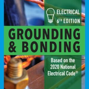 Electrical Grounding and Bonding, 6th Edition – PDF ebook*