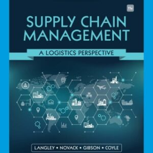 Supply Chain Management: A Logistics Perspective, 11th Edition – PDF ebook*