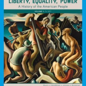 Liberty, Equality, Power: A History of the American People, Volume I: To 1877, 7th Edition – PDF ebook*