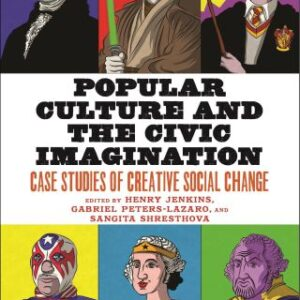 Download PDF – Popular Culture and the Civic Imagination: Case Studies of Creative Social Change 1st Edition