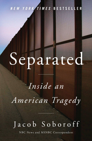Download PDF – Separated: Inside an American Tragedy 1st Edition