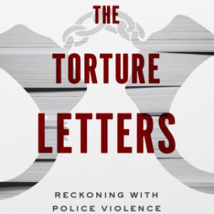 Download PDF – The Torture Letters: Reckoning with Police Violence 1st Edition
