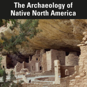 Download PDF – The Archaeology of Native North America 2nd Edition
