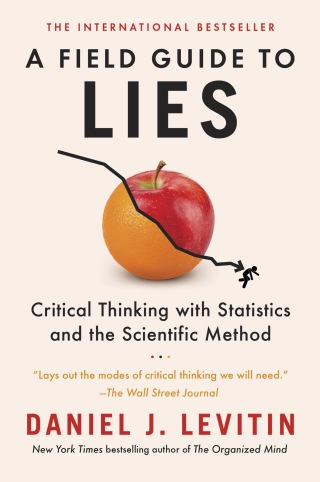Download PDF – A Field Guide to Lies: Critical Thinking with Statistics and the Scientific Method 1st Edition