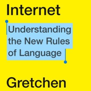 Download PDF – Because Internet: Understanding the New Rules of Language 1st Edition
