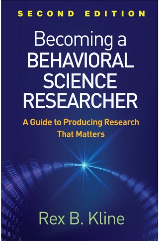 Download PDF – Becoming a Behavioral Science Researcher: A Guide to Producing Research That Matters 2nd Edition