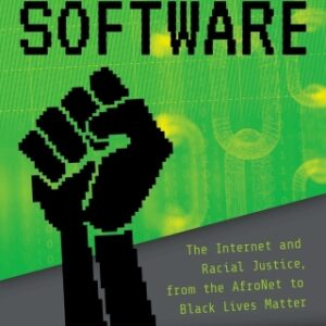 Download PDF – Black Software: The Internet & Racial Justice, from the AfroNet to Black Lives Matter 1st Edition