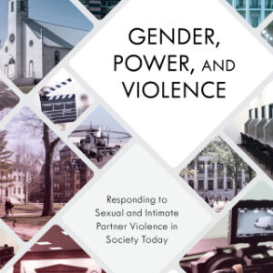 Download PDF – Gender, Power, and Violence: Responding to Sexual and Intimate Partner Violence in Society Today 1st Edition
