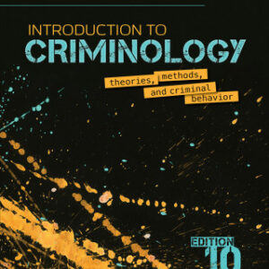 Download PDF – Interactive: Introduction to Criminology: Theories, Methods, and Criminal Behavior Interactive eBook 10th Edition