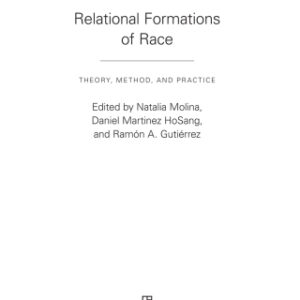 Download PDF – Relational Formations of Race: Theory, Method, and Practice 1st Edition