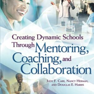 (PDF ebook) Creating Dynamic Schools Through Mentoring, Coaching, and Collaboration, 1st Edition