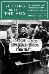 Getting Out of the Mud: The Alabama Good Roads Movement and Highway Administration