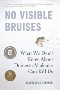 No Visible Bruises: What We Don't Know About Violence Can Kill Us