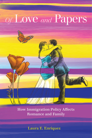 Download PDF – Of Love and Papers: How Immigration Policy Affects Romance and Family 1st Edition