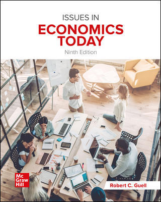 Issues in Economics Today 9th Edition by Robert Guell – PDF ebook*