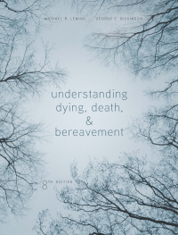 Understanding Dying, Death, and Bereavement, 8th Edition – PDF ebook*