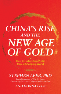 China's Rise and the New Age of Gold: How Investors Can Profit from a Changing World 1st Edition – PDF ebook*