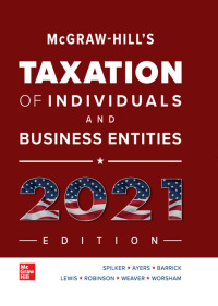 McGraw-Hill's Taxation of Individuals and Business Entities 2021 Edition 12th Edition – PDF ebook*