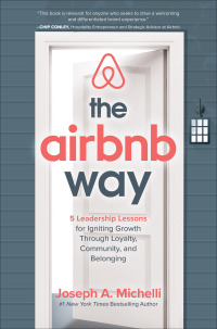The Airbnb Way: 5 Leadership Lessons for Igniting Growth through Loyalty, Community, and Belonging 1st Edition – PDF ebook*