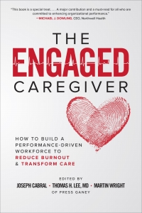 The Engaged Caregiver: How to Build a Performance-Driven Workforce to Reduce Burnout and Transform Care 1st Edition – PDF ebook*