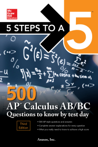 5 Steps to a 5: 500 AP Calculus AB/BC Questions to Know by Test Day 3rd Edition – PDF ebook*